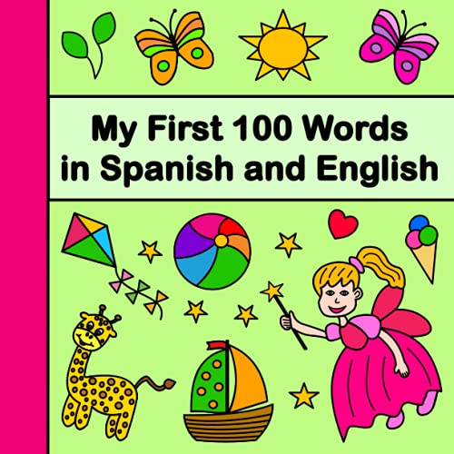 My First 100 Words in Spanish and English: Bilingual Children's Book Spanish-English