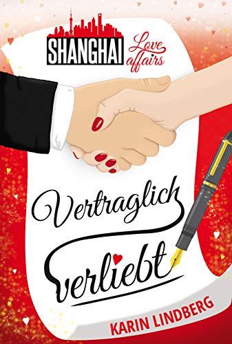 Vertraglich verliebt: Shanghai Love Affairs 1 / Liebesroman