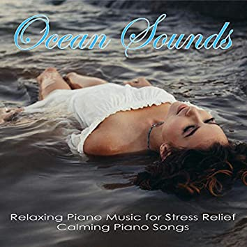 Ocean Sounds: Relaxing Piano Music for Stress Relief, Calming Piano Songs