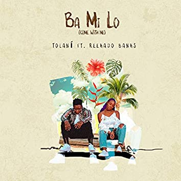 Ba Mi Lo (Come with Me) [feat. Reekado Banks]