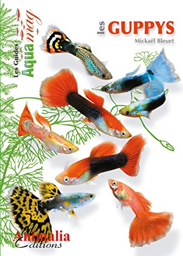 Les guppys (Les guides Aquamag) (French Edition)