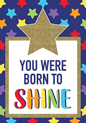 Sparkle and Shine You Were Born to Shine