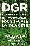 Deep Green Resistance - Un mouvement pour sauver la planète