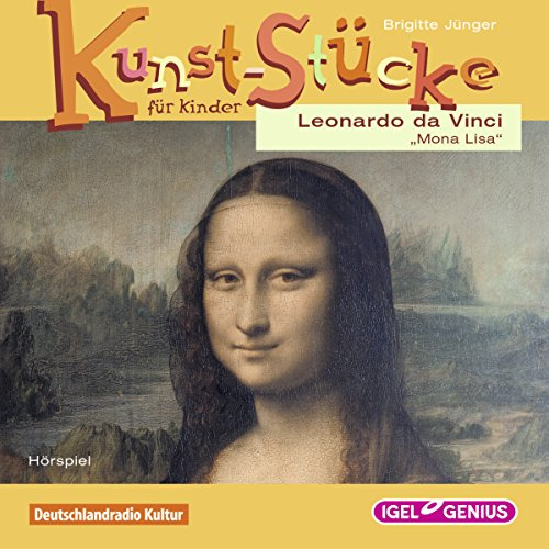 Leonardo da Vinci: Die Mona Lisa (Kunst-Stücke für Kinder) Titelbild