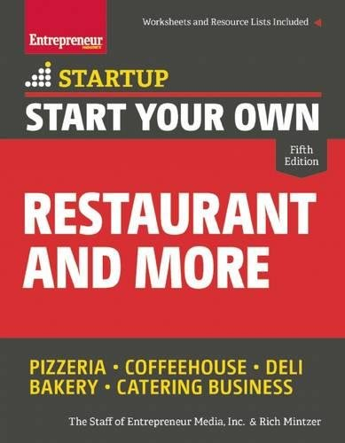 Start Your Own Restaurant and More: Pizzeria, Coffeehouse, Deli, Bakery, Catering Business (StartUp Series)