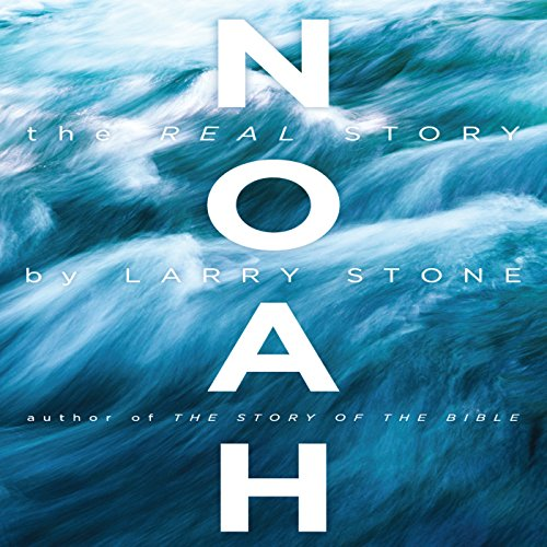 Noah: The Real Story cover art