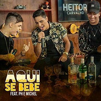 Aqui Se Bebe (feat. PH e Michel)