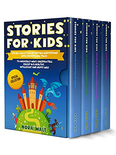 Stories For Kids: Special collection of bedtime meditations with educational tales: your child will become happier, smarter and healthier every night as he falls asleep. (English Edition)
