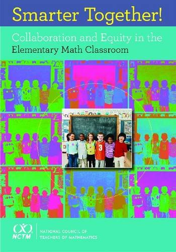 Compare Textbook Prices for Smarter Together! Collaboration and Equity in the Elementary Math Classroom First Edition ISBN 9780873536561 by Helen Featherstone,Sandra Crespo,Lisa M. Jilk,Joy A. Oslund,Amy Noelle Parks,Marcy B. Wood