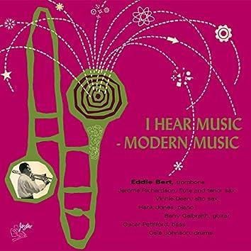 I Heard Music, Modern Music