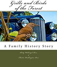 Grills and Birds of the Forest: A Family History Story
