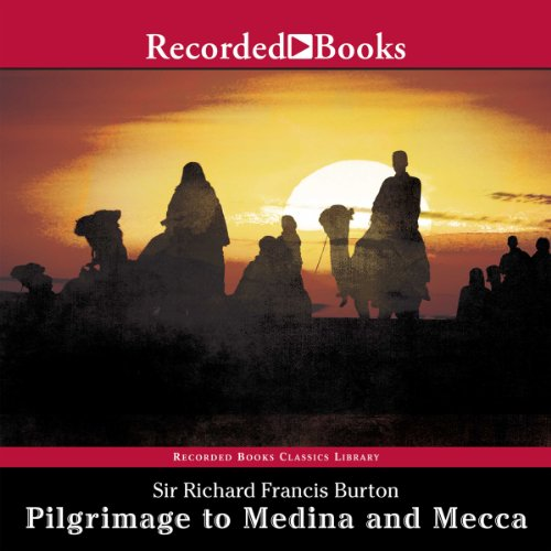 Pilgrimage to Medina and Mecca (Unabridged Excerpts) audiobook cover art