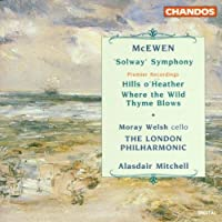 McEwen: Solway Symphony, Hills o' Heather, Where the Wild Thyme Blows by Moray Welsh (1995-03-15)