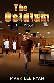 The Osidium: Evil People (Genetic Engineering Science Fiction Book 4) by [Mark Lee Ryan]