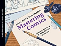 Mastering Comics: Drawing Words and Writing Pictures Continued: A Definitive Course in Comics Narrative