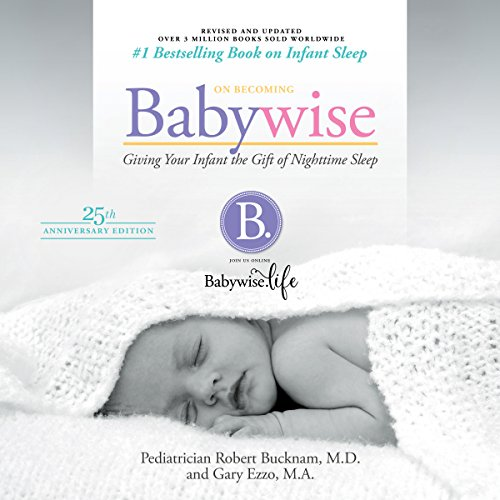 On Becoming Babywise (Updated and Expanded)     Giving Your Infant the Gift of Nighttime Sleep              By:                                                                                                                                 Robert Bucknam MD,                                                                                        Gary Ezzo                               Narrated by:                                                                                                                                 Xe Sands                      Length: 6 hrs and 38 mins     214 ratings     Overall 4.3