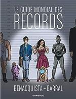 Guide mondial des records (Le) - Tome 0 - Guide mondial des records (Le) de Benacquista Tonino