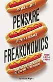 Pensare freakonomics: Un metodo non convenzionale per risolvere tutti i problemi