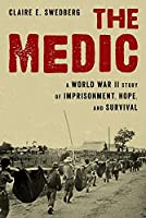 The Medic: A Story of Imprisonment and Survival in World War II