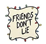 Stranger Things Friends Don't Lie 4.5' Patch to Sew or Iron On Your Denim Jacket,Jeans, or Backpack. Make a Statement for A Stranger Things Fan!