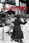La lucha por Barcelona: Clase, cultura y conflicto 1898-1937 par Ealham