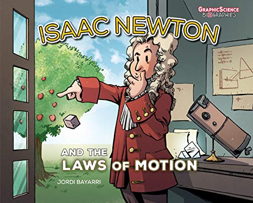 Isaac Newton and the Laws of Motion (Graphic Science Biographies)