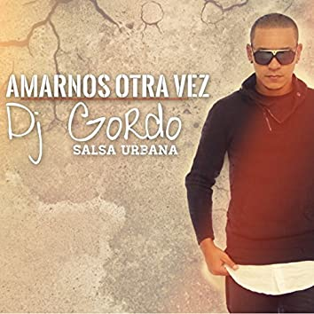 Amarnos Otra Vez - Single