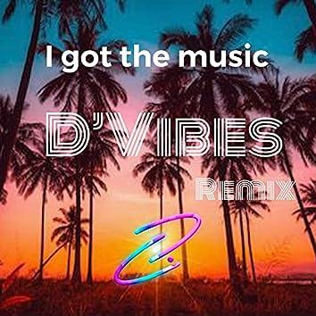 I Got the music