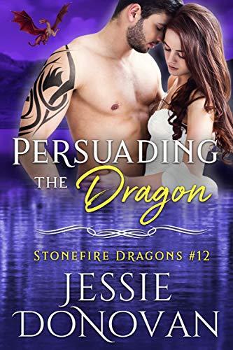 Persuading the Dragon (Stonefire British Dragons Book 12)