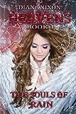 The Souls of Rain: Volume 1 (Heavens Trilogy)