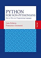 Python for non-Pythonians: How to Win Over Programming Languages Front Cover