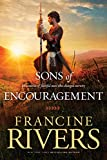 The Sons of Encouragement: Biblical Stories of Aaron, Caleb, Jonathan, Amos, and Silas (Historical Christian Fiction with In-Depth Bible Studies)