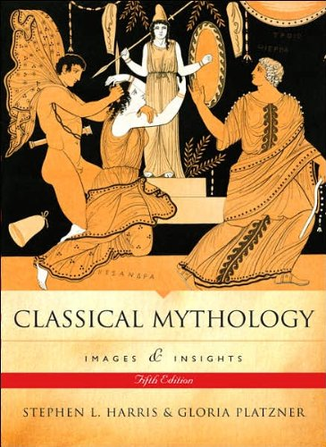 Classical Mythology (text only) 5th (Fifth) edition by S. Harris,G. Platzner