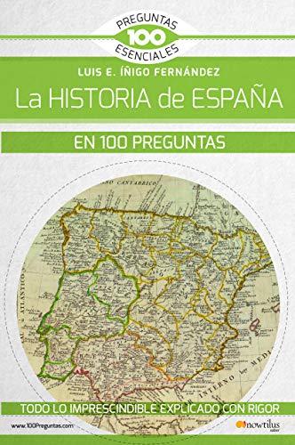 La Historia de España en 100 preguntas eBook: Luis E. Íñigo Fernández: Amazon.es: Tienda Kindle