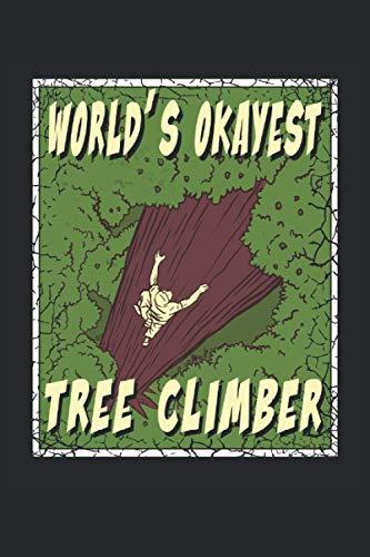 Worlds okayest tree climber: Cuaderno rayado de 6