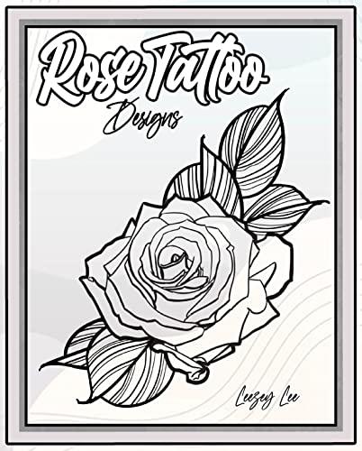 Rose Tattoo Designs (English Edition)