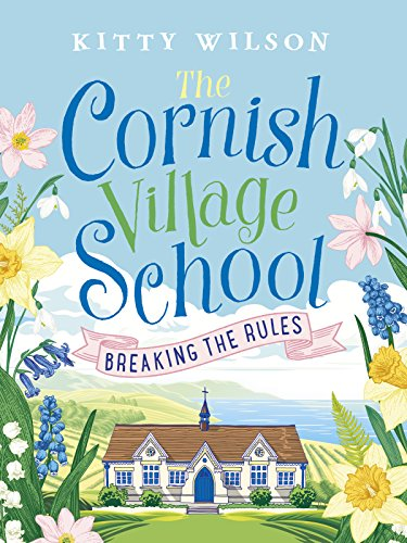 The Cornish Village School - Breaking the Rules (Cornish Village School series Book 1)