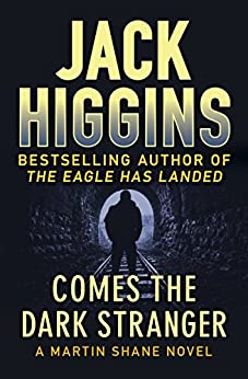 Comes the Dark Stranger (The Martin Shane Novels) by [Jack Higgins]