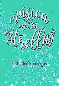 Música en las Estrellas: Libro 1 par  LaMalaPrincesa