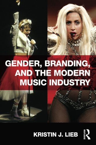 Gender, Branding, and the Modern Music Industry: The Social Construction of Female Popular Music Stars