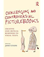Challenging and Controversial Picturebooks: Creative and critical responses to visual texts