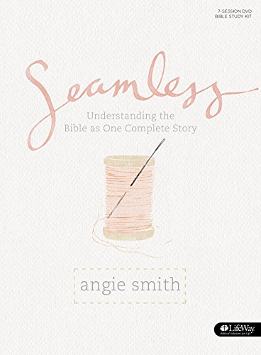 Seamless: Understanding the Bible as One Complete...