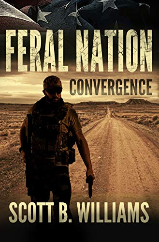Feral Nation - Convergence (Feral Nation Series Book 6) by [Scott B. Williams]