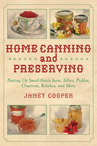 Best Bargain Home Canning and Preserving: Putting Up Small-Batch Jams, Jellies, Pickles, Chutneys, R...