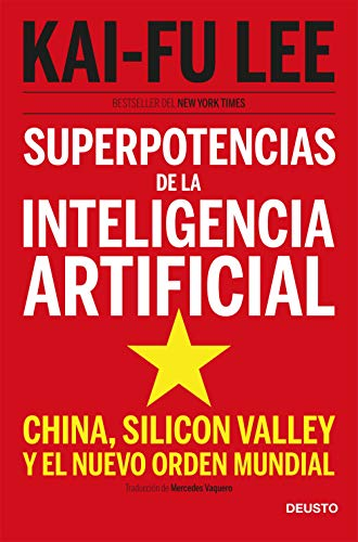 Superpotencias de la inteligencia artificial: China, Silicon Valley y el nuevo orden mundial