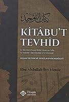 Kitabut Tevhid; Allah'in Isim Ve Sifatlarinin Hakikati