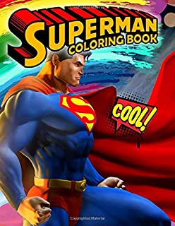 Superman Coloring Book: Superman Jumbo Coloring Book With Perfect Images For All Ages
