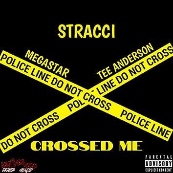 Crossed Me