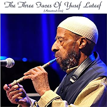The Three Faces of Yusef Lateef (Remastered 2015)