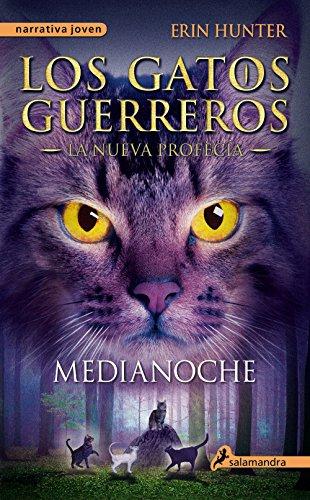 Medianoche (Los Gatos Guerreros | La Nueva Profecía 1): .